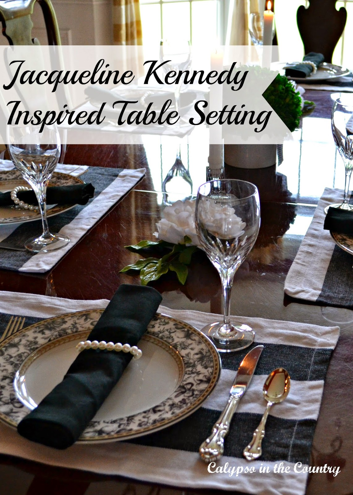 Jacqueline Kennedy Inspired Table Setting