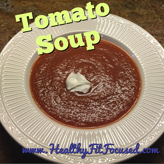 Easy and Healthy Tomato Soup - Healthy Comfort Food!