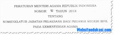 PMA Nomor 12 Tahun 2018 tentang Nomenklatur Jabatan Pelaksana PNS Kemenag