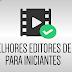 Os 3 Melhores Editores de Vídeo para Iniciantes