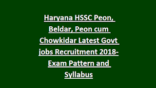 Haryana HSSC Peon, Beldar, Peon cum Chowkidar Latest Govt jobs Recruitment Exam Notification 2018-Exam Pattern and Syllabus