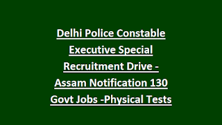 Delhi Police Constables Executive Male/Female 130 Govt jobs Through Physical Test Recruitment Notification 2018