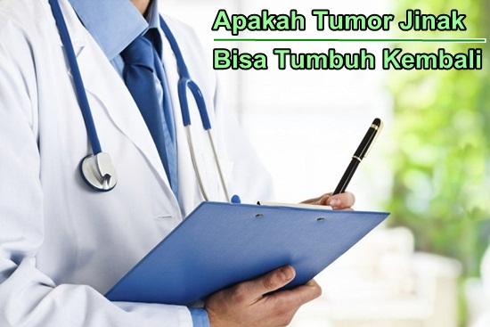 Apakah Tumor Jinak Bisa Tumbuh Kembali