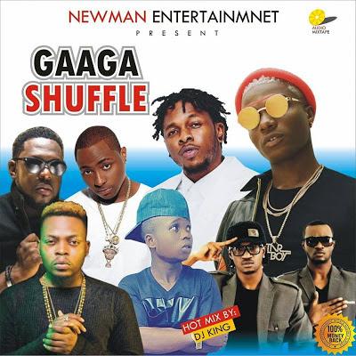 NEWMAN ENT ALABA MIXTAPE_ GAAGA SHUFFLE (BY DJ KING)