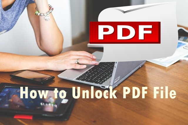 How to Unlock PDF File