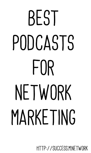 Best Podcasts for Network Marketing