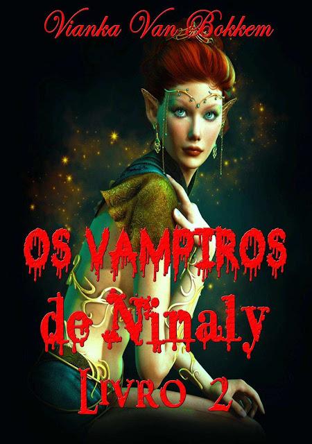 Os Vampiros De Ninaly - Livro 2 - Vianka Van Bokkem
