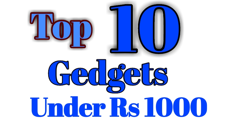 Top 10 Cool Accessories New Tech gedgets Under 1000