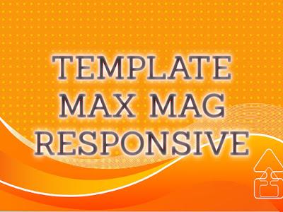 Template Terbaru 2017 Max Mag Seo Responsive Download Gratis