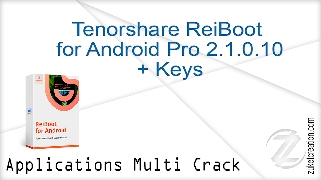 Tenorshare ReiBoot for Android Pro 2.1.0.10 + Keys   |  47.1 MB