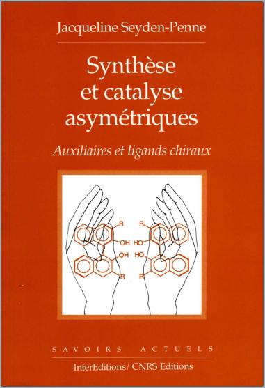 Livre : Synthèse et catalyse asymétriques - Auxiliaire et ligands chiraux PDF