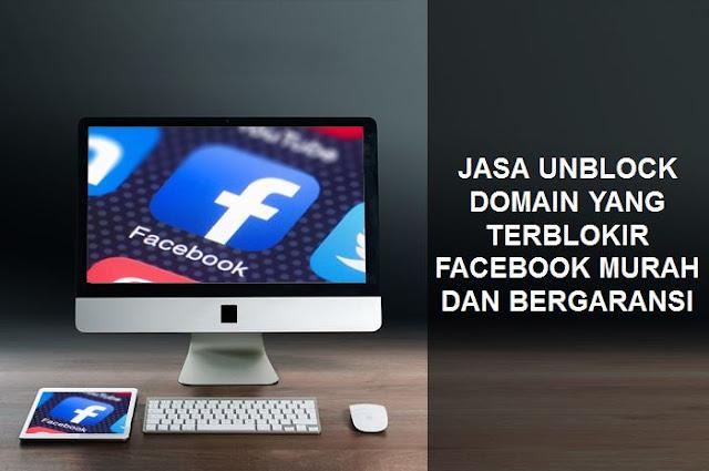 Jasa Unblock Domain Yang Terblokir Facebook Murah dan Bergaransi