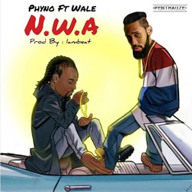 New Music : Phyno x Wale - N.W.A