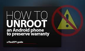 Best Three 3 Methods to Unroot rooted Android Device - Latest Tech