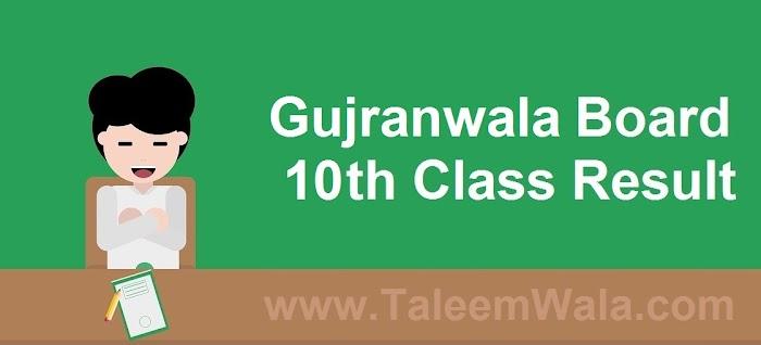Gujranwala Board 10th Class Result 2019 - BiseGRW.com