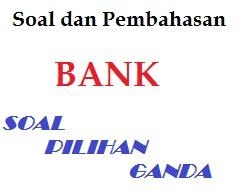 soal pg tentang bank