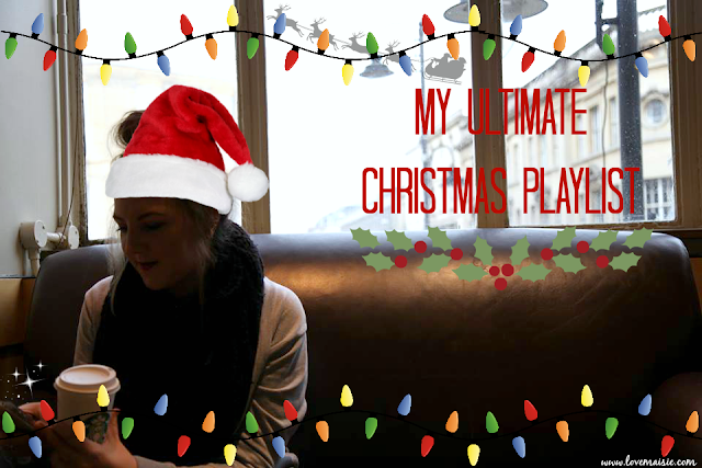 My Ultimate Christmas Playlist | Love, Maisie