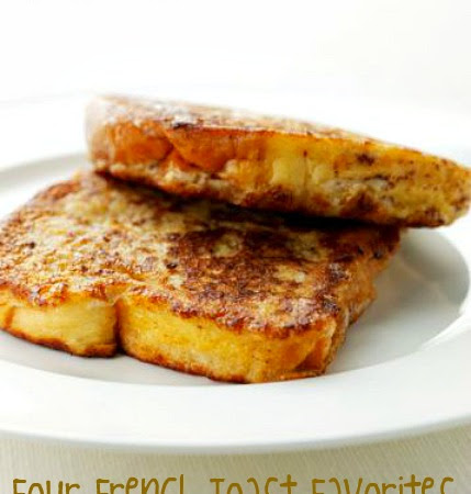 Four French Toast Favorites...