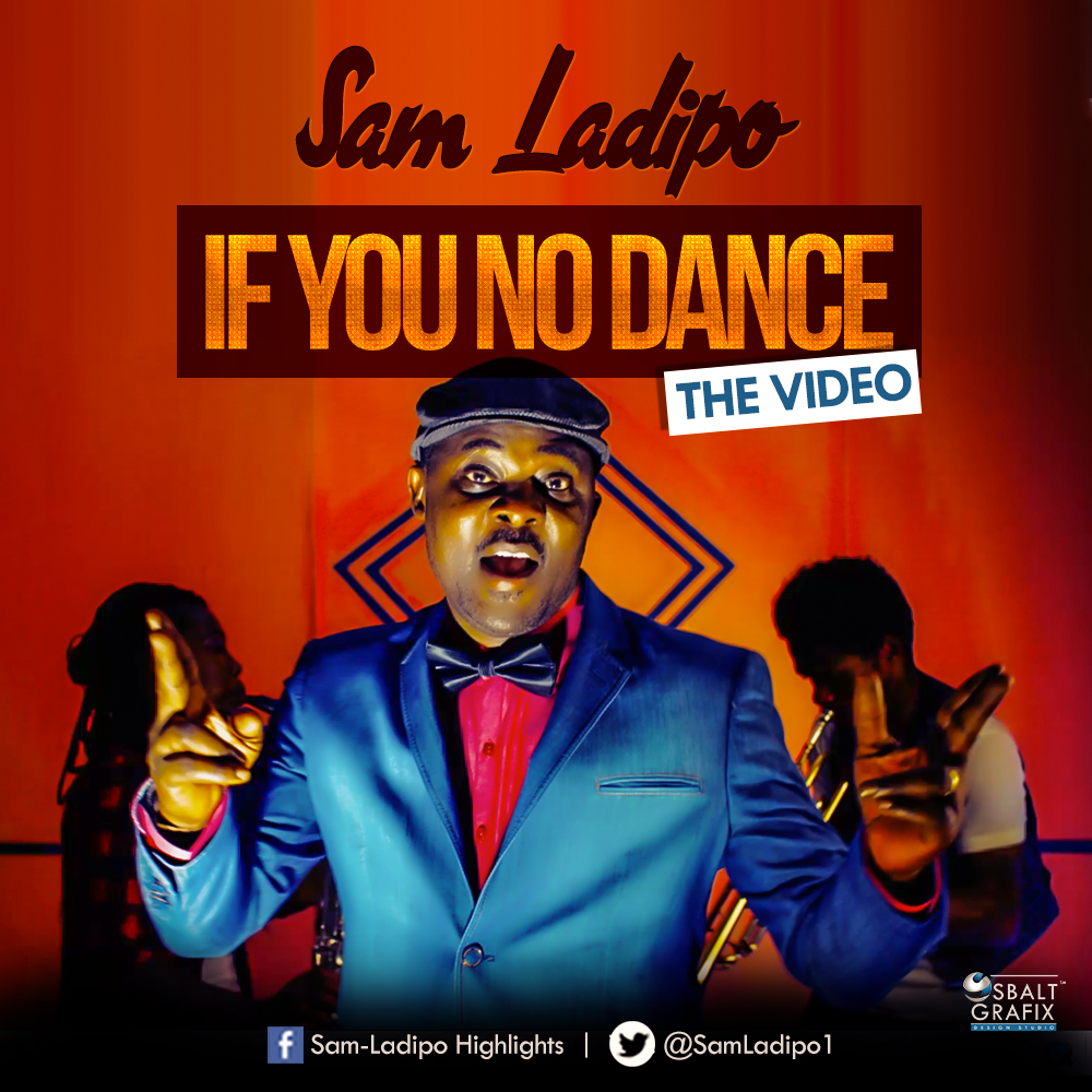 If You No Dance by Sam Ladipo