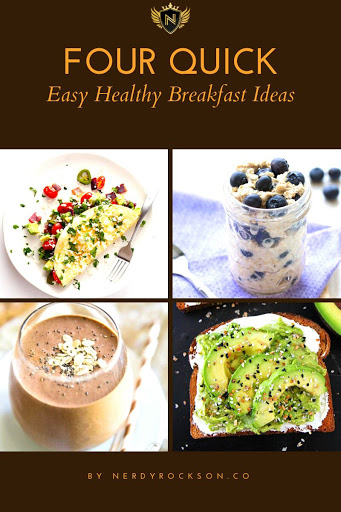 Four Quick, Easy Healthy Breakfast Ideas