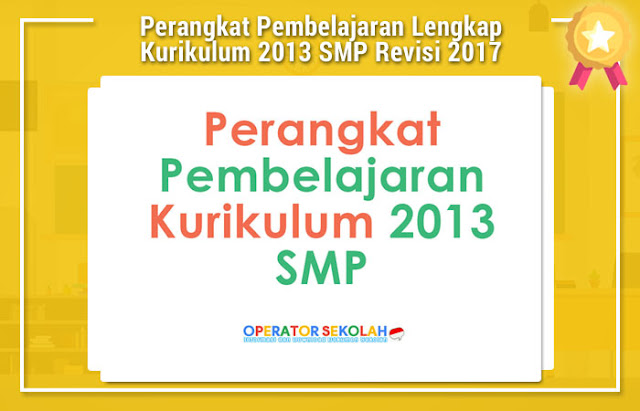 Perangkat Pembelajaran Lengkap Kurikulum 2013 SMP Revisi 2017