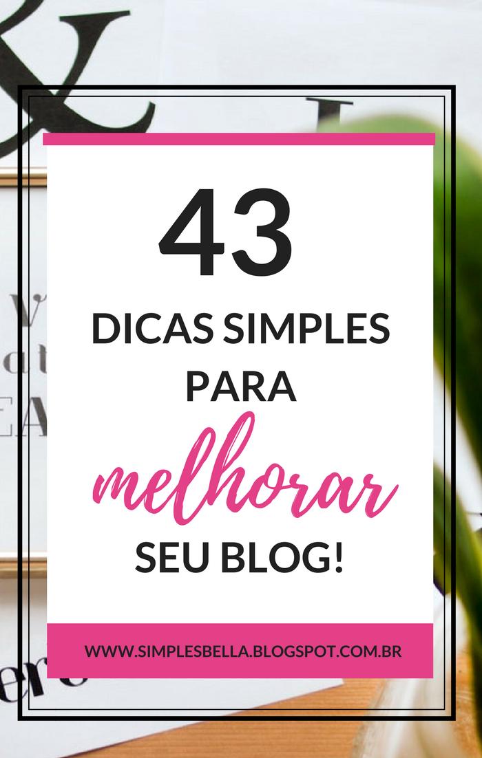 43 dicas simples para melhorar seu blog