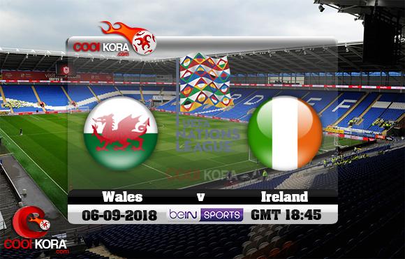 مشاهدة مباراة ويلز وإيرلندا اليوم 6-9-2018 دوري الأمم الأوروبية