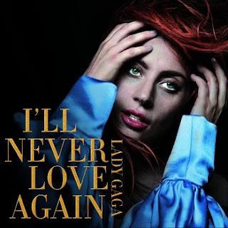 Lady Gaga - I'll Never Love Again