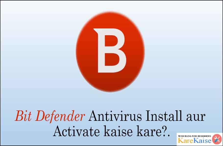 bit-defender-antivirus-install-aur-activate-kaise-kare