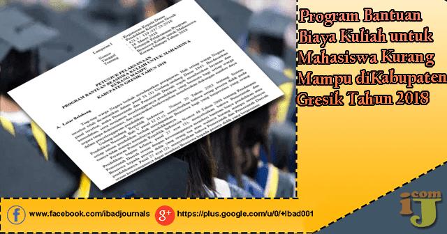 Untuk siswa siswi yang berniat melanjutkan kuliah ataupun yang sudah menempuh kuliah tetap Beasiswa 2018 Mahasiswa Kurang Mampu di Kabupaten Gresik