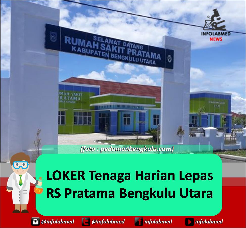 Lowongan Kerja Tenaga Harian Lepas Thl Rs Pratama Bengkulu Utara 2018 Info Laboratorium Medik