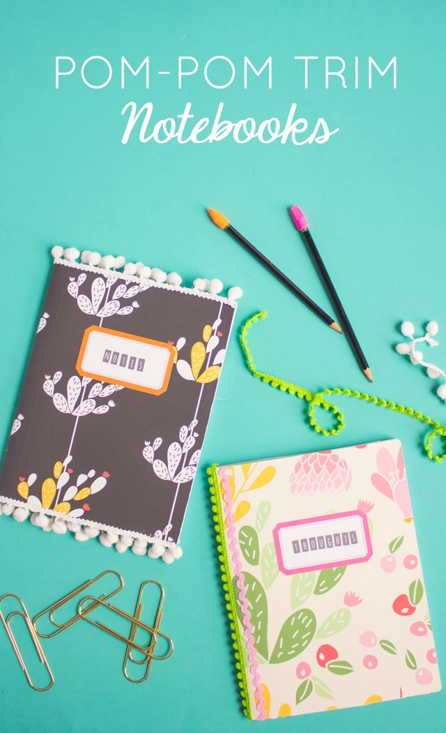Transform composition notebooks by covering them in vinyl wallpaper scraps and pom pom trim!