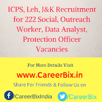 ICPS, Leh, J&K Recruitment for 222 Social, Outreach Worker, Data Analyst, Protection Officer Vacancies