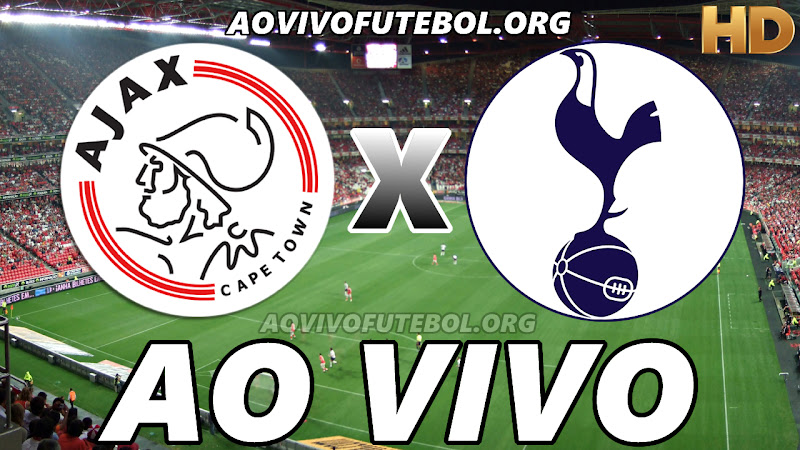 Ajax x Tottenham Ao Vivo na TV HD