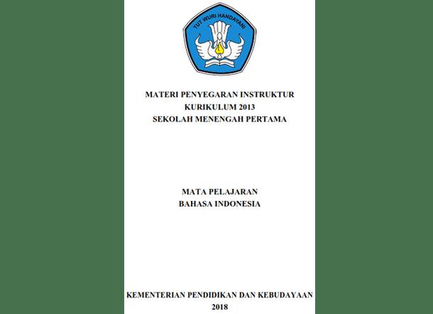 Modul Bahasa Indonesia (Materi Bimbingan Teknis Penyegaran Instruktur Kurikulum 2013 SMP Tahun 2018)