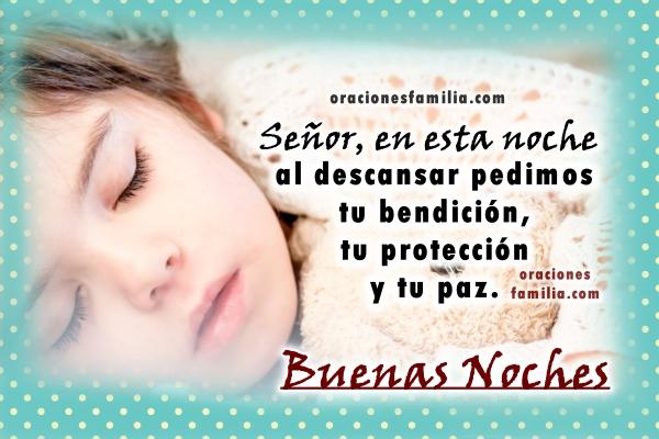 Oración de la noche, frases cristianas con plegaria para dormir tranquilo en la noche, Dios nos cuida, imágenes y oraciones por Mery Bracho