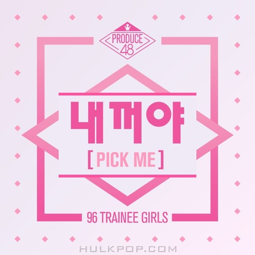 PRODUCE 48 – PRODUCE 48 – PICK ME (FLAC + ITUNES PLUS AAC M4A)