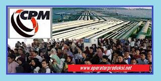 Update Loker SMA SMK penempatan Cikarang Cikarang PT CPM Posisi Operator Produksi 2020