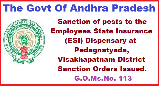 The Govt Of Andhra Pradesh Sanction of posts to the Employees State Insurance (ESI) Dispensary at Pedagnatyada, Visakhapatnam District  Sanction Orders Issued. The Government of Andhra Pradesh Labour Employment Training & Factories Department–Insurance Medical Services- Sanction of posts to the Employees State Insurance (ESI) Dispensary at Pedagnatyada, Visakhapatnam District - Sanction – Orders – Issued.the-govt-of-andhra-pradesh-sanction-of-posts-to-the-employees-state-insurance-dispensary-at-pedagnatyada-visakhapatnam-sanction-order-issued