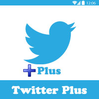 تحميل تطبيق تويتر بلس twitter plus 2019,