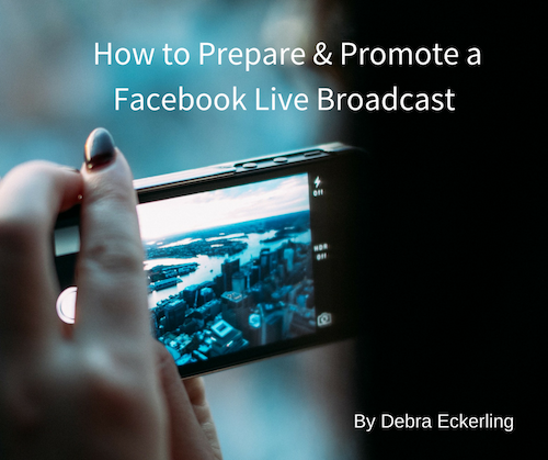 How to Prepare & Promote a Facebook Live Broadcast