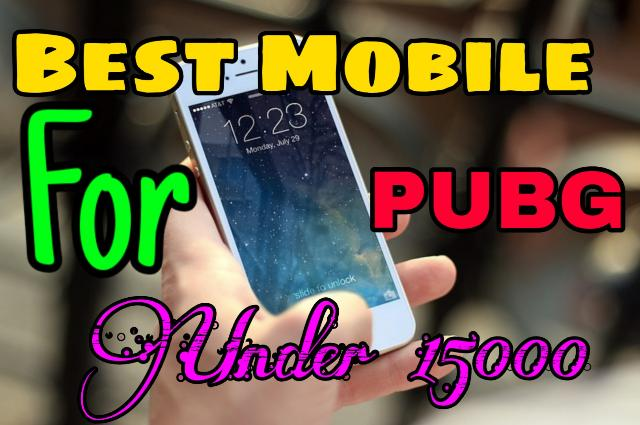 Best Smartphone For Pubg Mobile Under 15000 In Hindi
