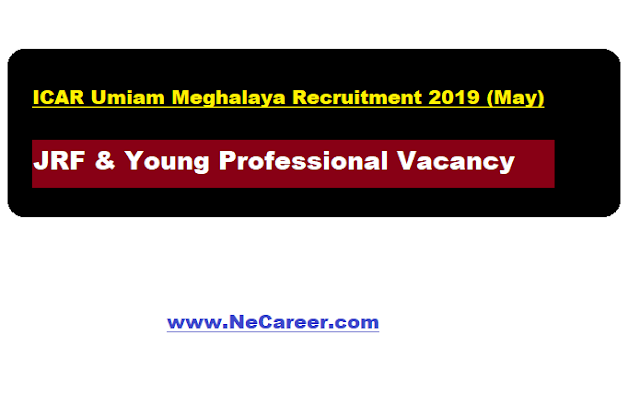icar meghalaya recruitment 2019 May