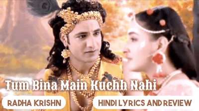 tum-bina-main-kuchh-nahi-radhakrishn-lyrics-in-hindi