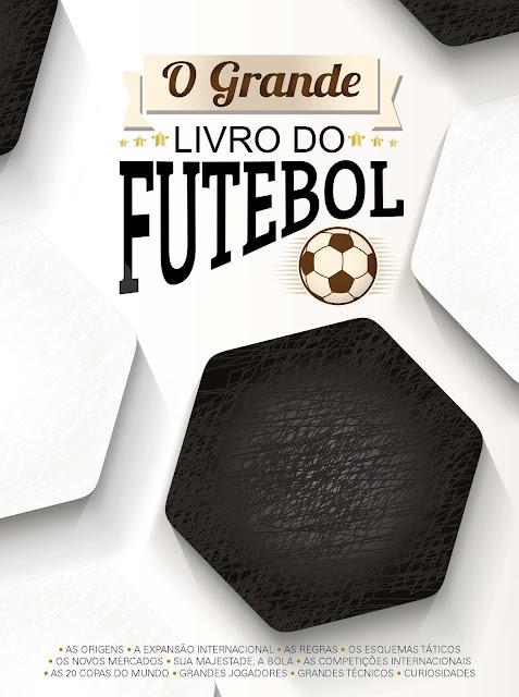 O Grande Livro do Futebol A grande emoção desde as origens - On Line Editora