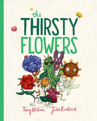 The Thirsty Flowers