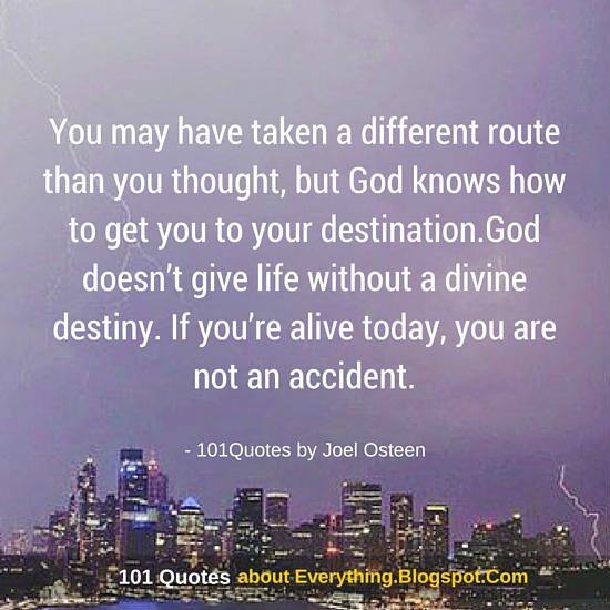 God Knows How To Get You To Your Destination Joel Osteen Quote