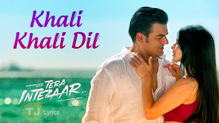 Khali Khali Dil Lyrics - Tera Intezar: This song is in voice of Armaan Malik, composed by Raaj Ashoo while lyrics of this romantic song is penned by Shabbir Ahmed also music video is featured by Sunnny Leone.