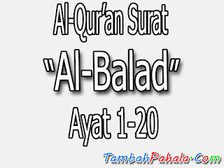 Bacaan Surat Al-Balad, Al-Qur'an Surat Al-Balad, terjemahan Surat Al-Balad, arti Surat Al-Balad, Latin Surat Al-Balad, Arab Surat Al-Balad, Surat Al-Balad