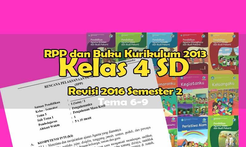 RPP dan Buku Kurikulum 2013 Kelas 4 SD Revisi 2016 Semester 2